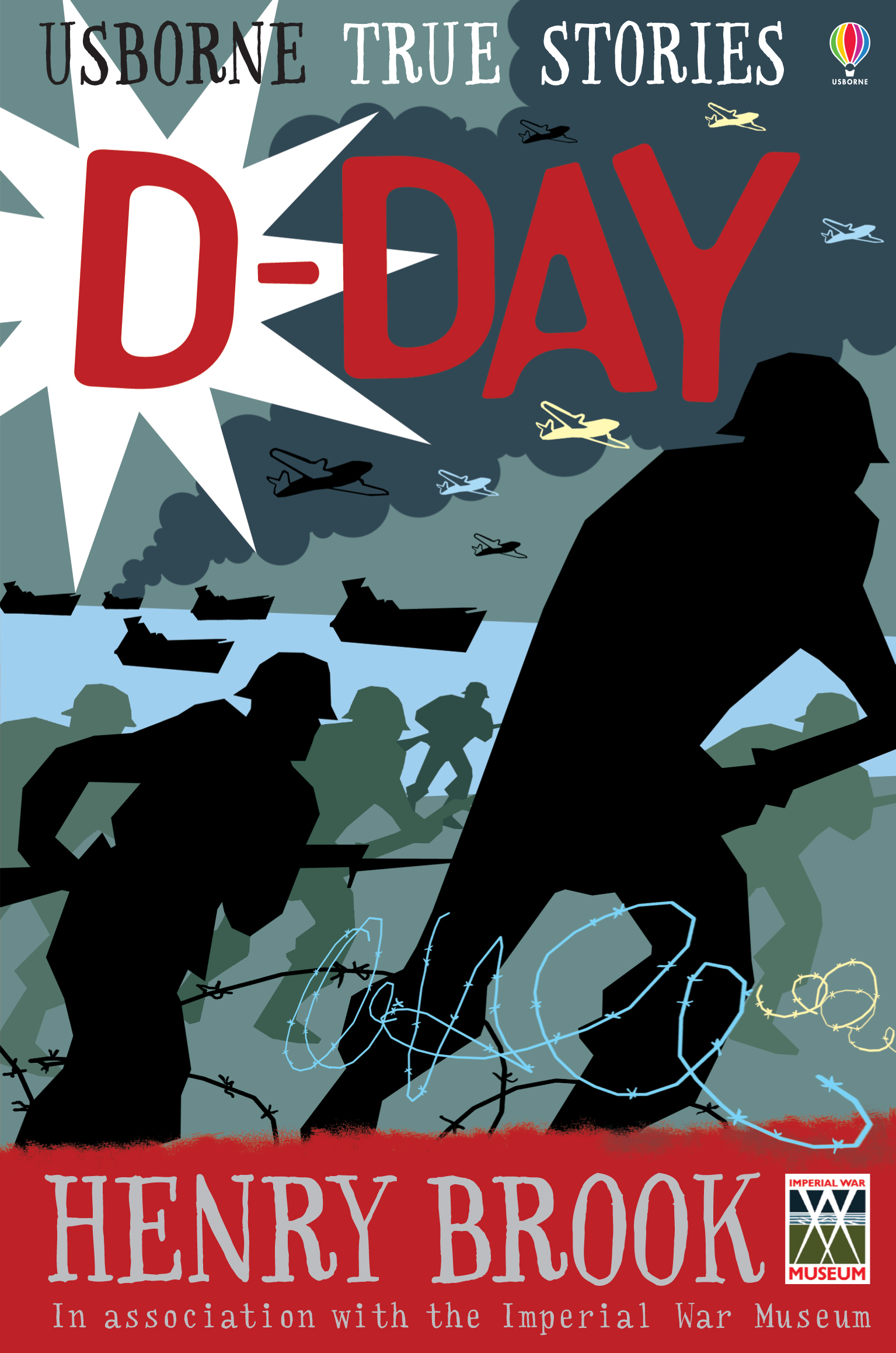 True Stories of D-Day: Usborne True Stories