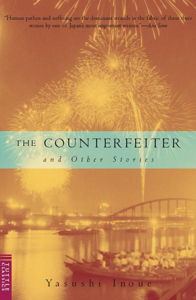 Counterfeiter and Other Stories By: Yasushi Inoue
