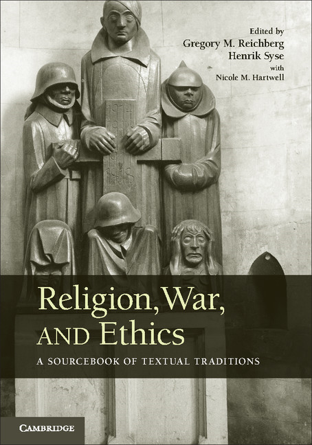 Religion,  War,  and Ethics A Sourcebook of Textual Traditions