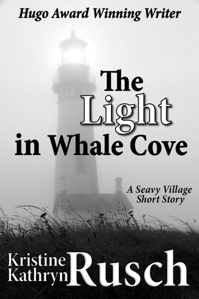 The Light in Whale Cove By: Kristine Kathryn Rusch