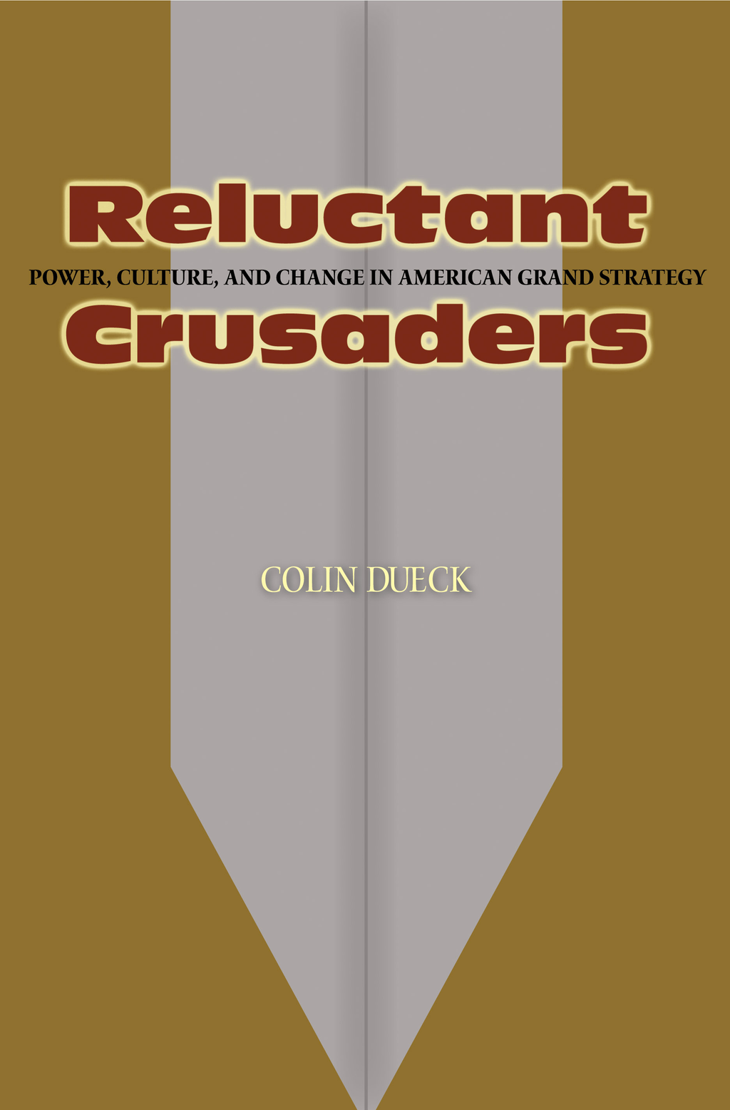 Reluctant Crusaders By: Colin Dueck