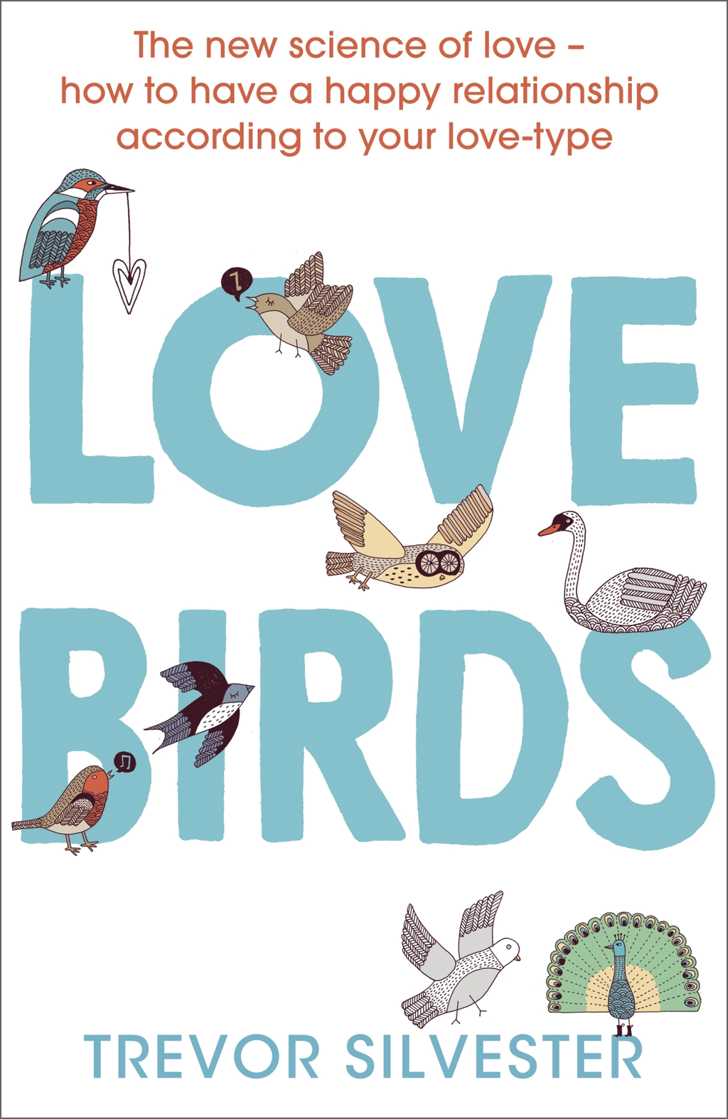 Lovebirds How to live with the one you love