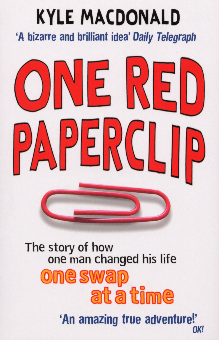 One Red Paperclip The story of how one man changed his life one swap at a time