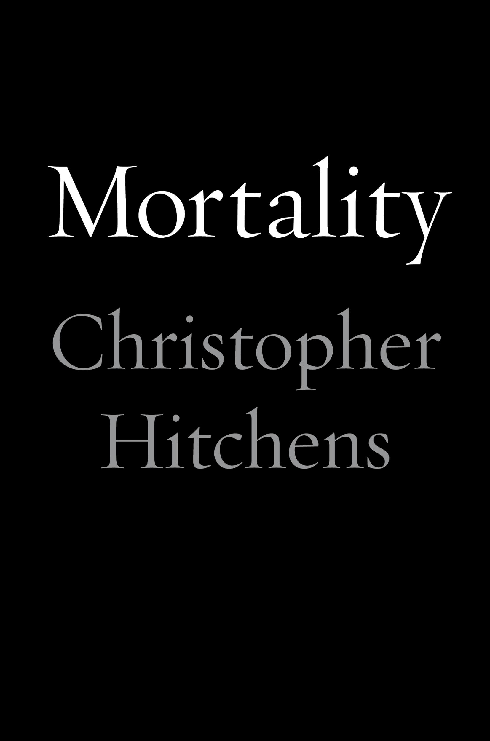 Mortality By: Christopher Hitchens
