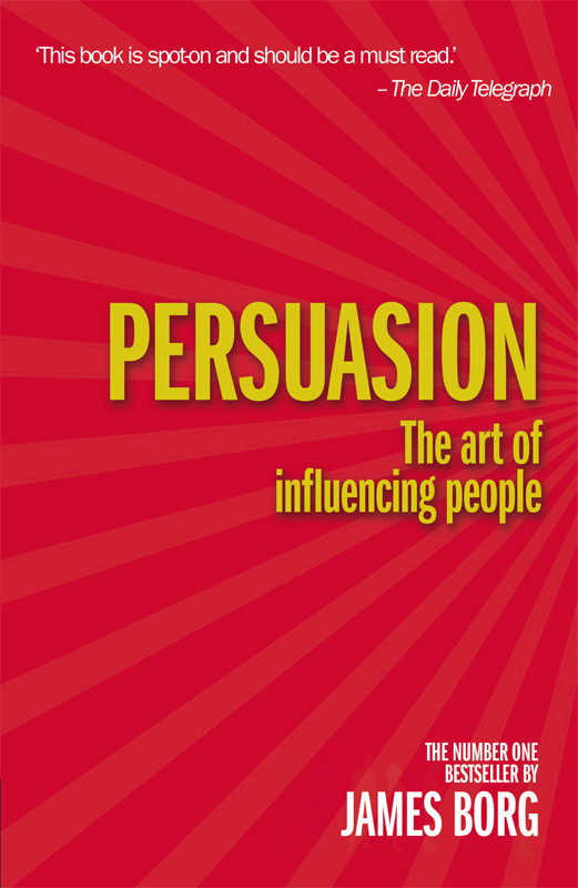 Persuasion 4th edn The art of influencing people