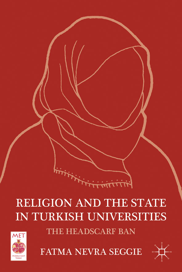 Religion and the State in Turkish Universities The Headscarf Ban