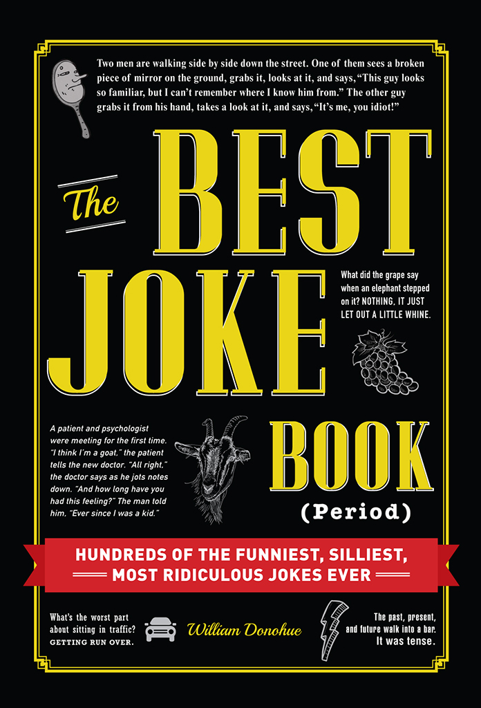 The Best Joke Book (Period) Hundreds of the Funniest,  Silliest,  Most Ridiculous Jokes Ever