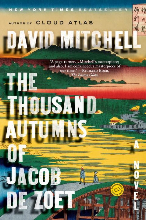 The Thousand Autumns of Jacob de Zoet By: David Mitchell