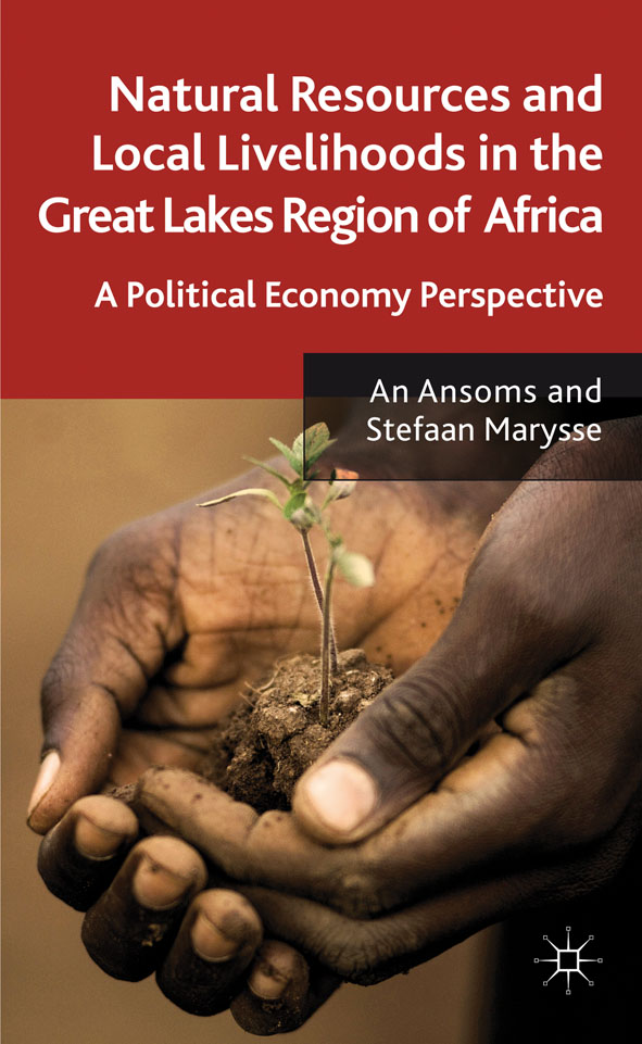 Natural Resources and Local Livelihoods in the Great Lakes Region of Africa A Political Economy Perspective
