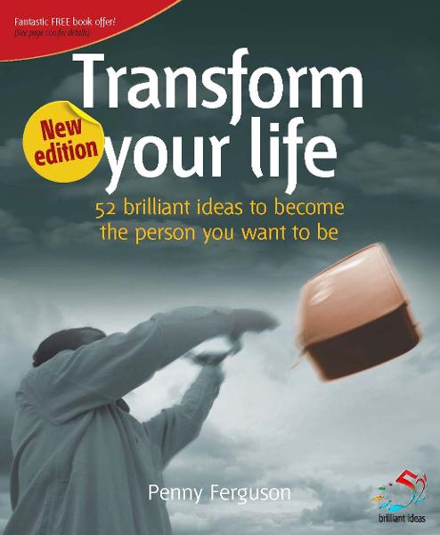 Transform your life By: Penny Ferguson