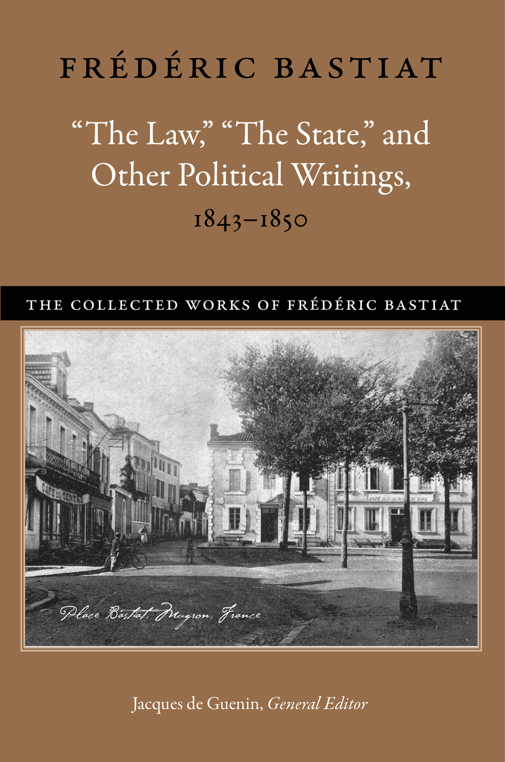 """The Law,"" ""The State,"" and Other Political Writings, 1843-1850"