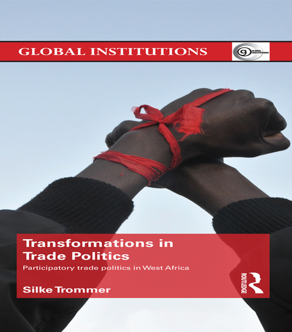 Transformations in Trade Politics Participatory Trade Politics in West Africa