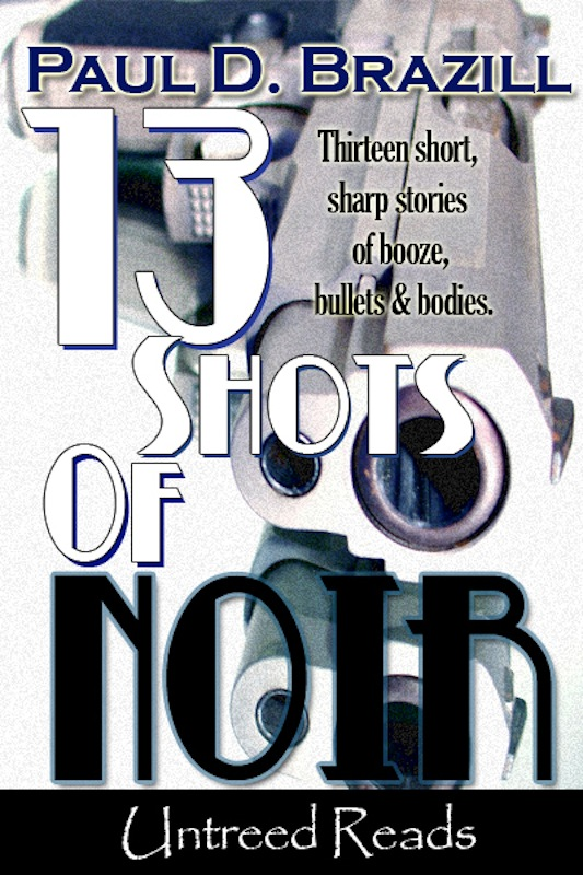 13 Shots of Noir By: Paul D. Brazill