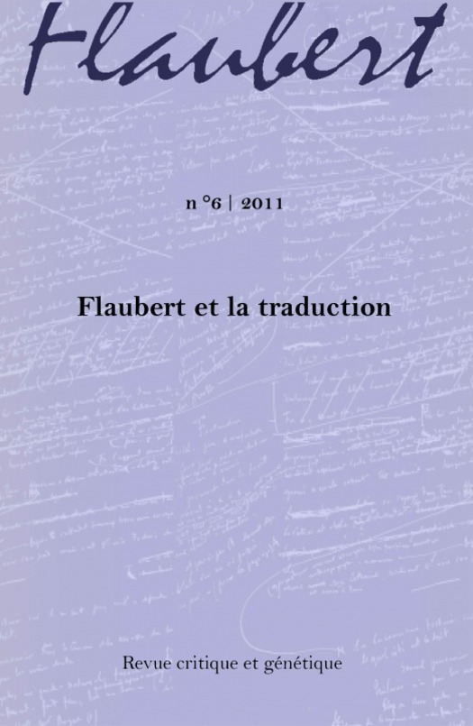6 | 2011 - Flaubert et la traduction - Flaubert
