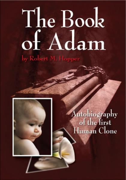 The Book of Adam: Autobiography of the First Human Clone