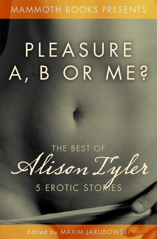 The Mammoth Book of Erotica presents The Best of Alison Tyler By: Alison Tyler
