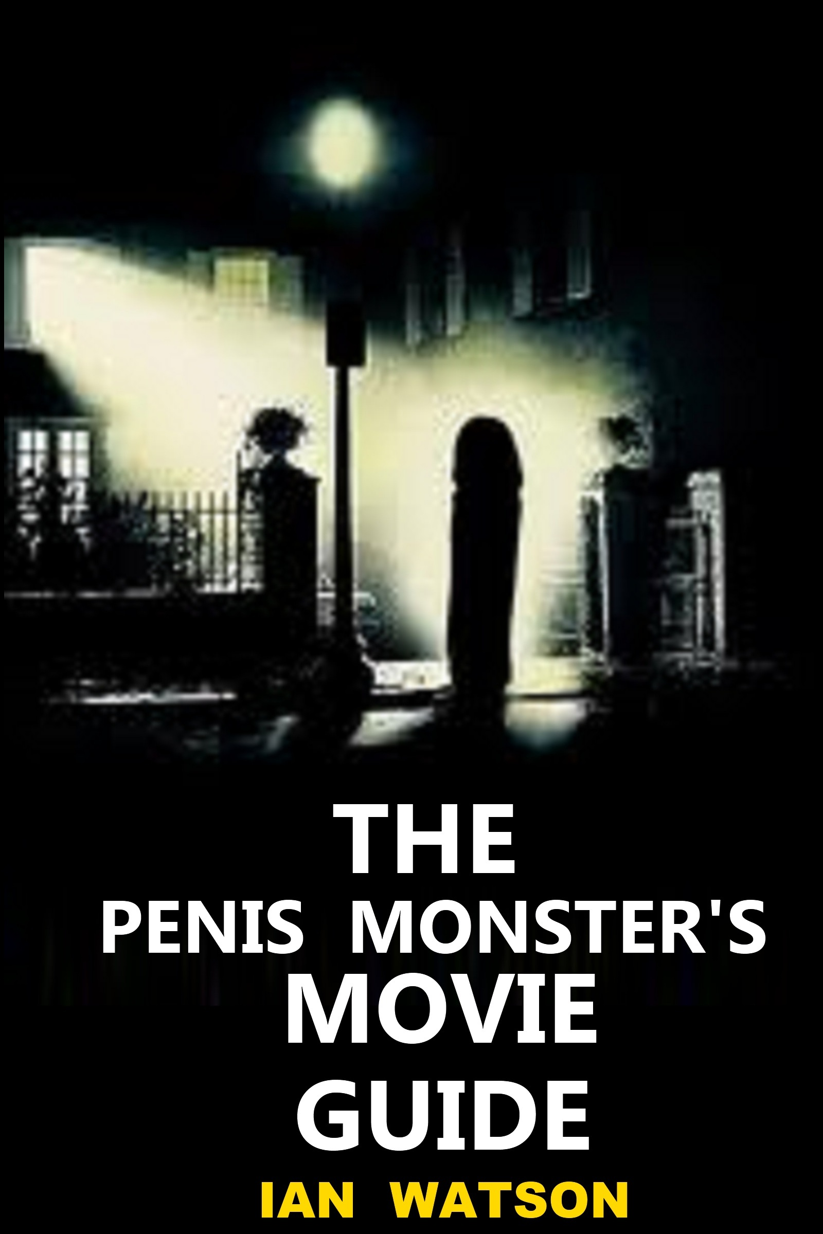 The Penis Monster's Movie Guide