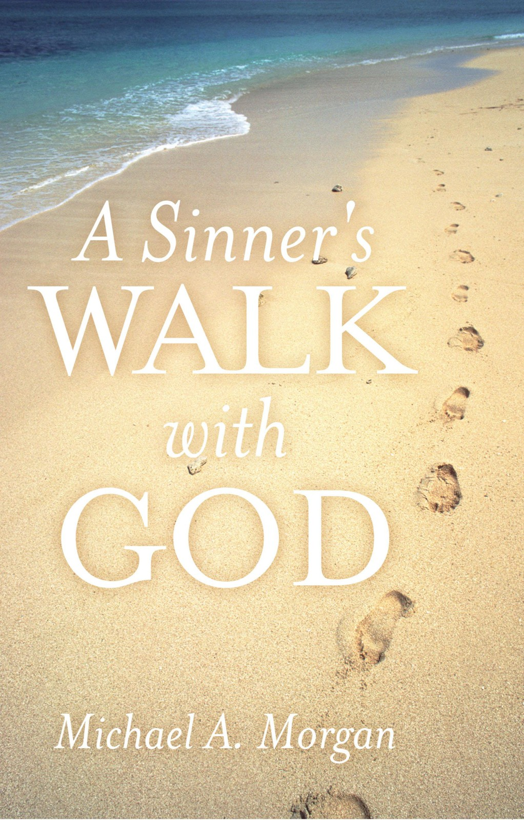 A Sinner's Walk with God