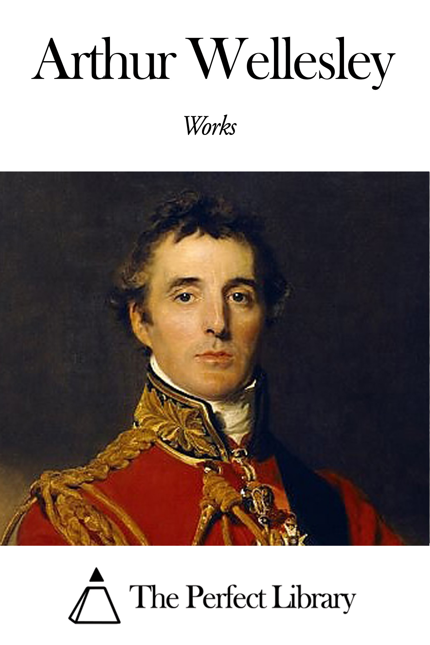Works of Arthur Wellesley