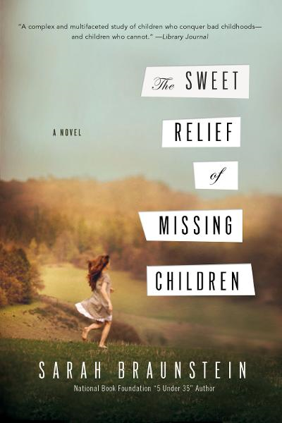 The Sweet Relief of Missing Children: A Novel