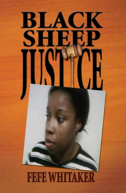 Black Sheep Justice By: FeFe Whitaker