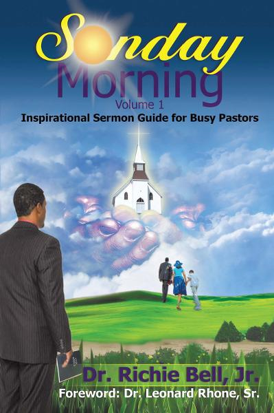 Sunday Morning Volume 1 By: Dr. Richie Bell, Jr.