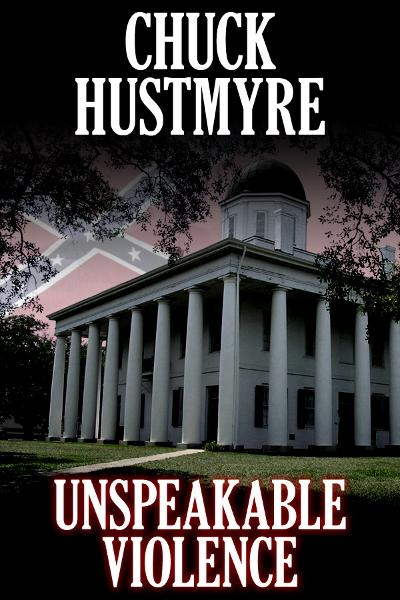 Unspeakable Violence By: Chuck Hustmyre