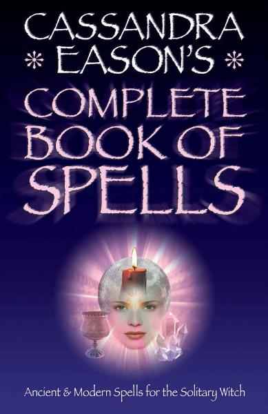 Cassandra Easons' Complete Book of Spells