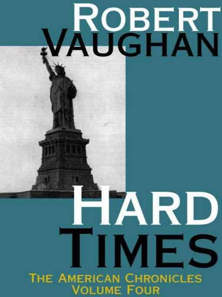 Hard Times By: Robert Vaughan