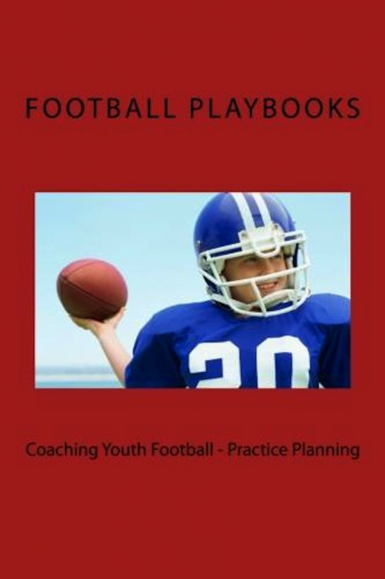 Coaching Youth Football: Practice Planning