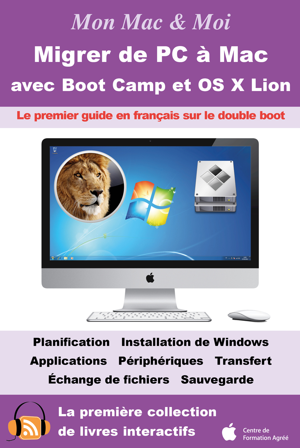 Migrer de PC à Mac avec Boot Camp et OS X Lion : Double boot OS X Lion et Windows 7