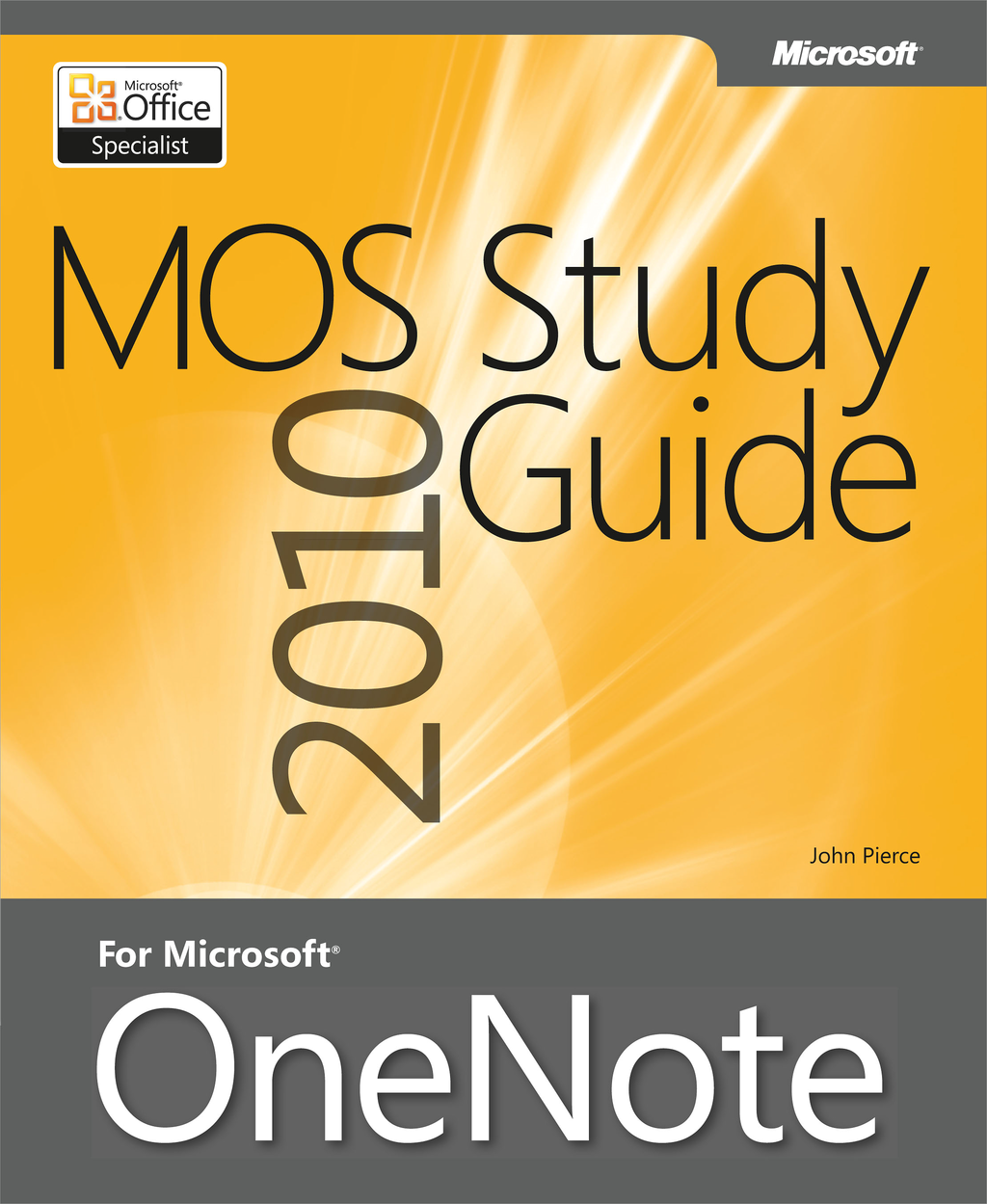 MOS 2010 Study Guide for Microsoft OneNote By: John Pierce