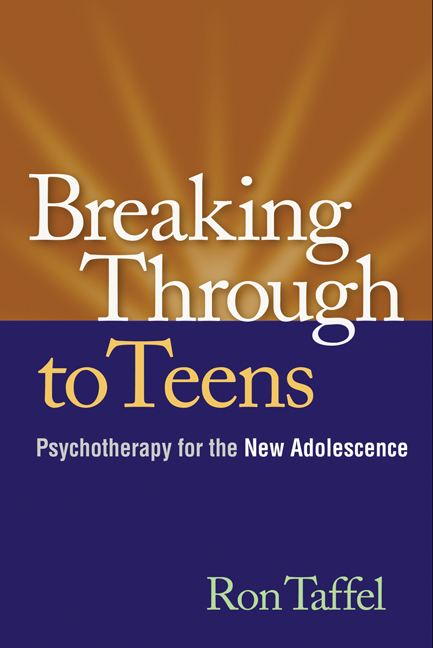 Breaking Through to Teens By: Ron Taffel, PhD