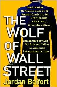 The Wolf of Wall Street By: Jordan Belfort