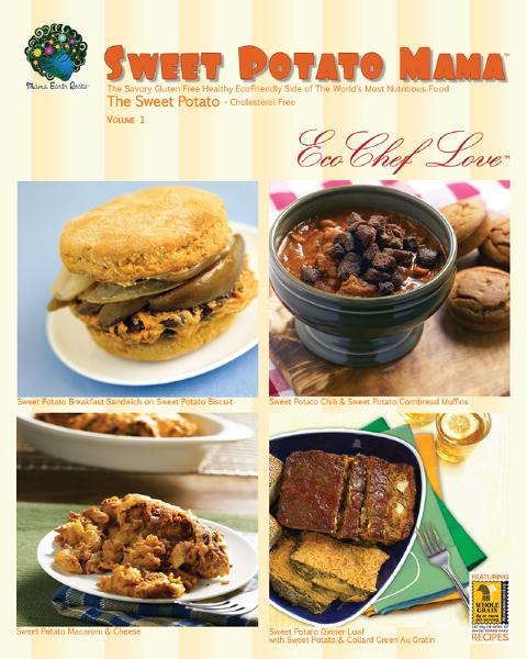 Sweet Potato Mama Cookbook: The Savory Gluten Free Healthy Ecofriendly Side of the World's Most Nutritious Food: The Cholesterol Free Sweet Potato By: Eco Chef Love