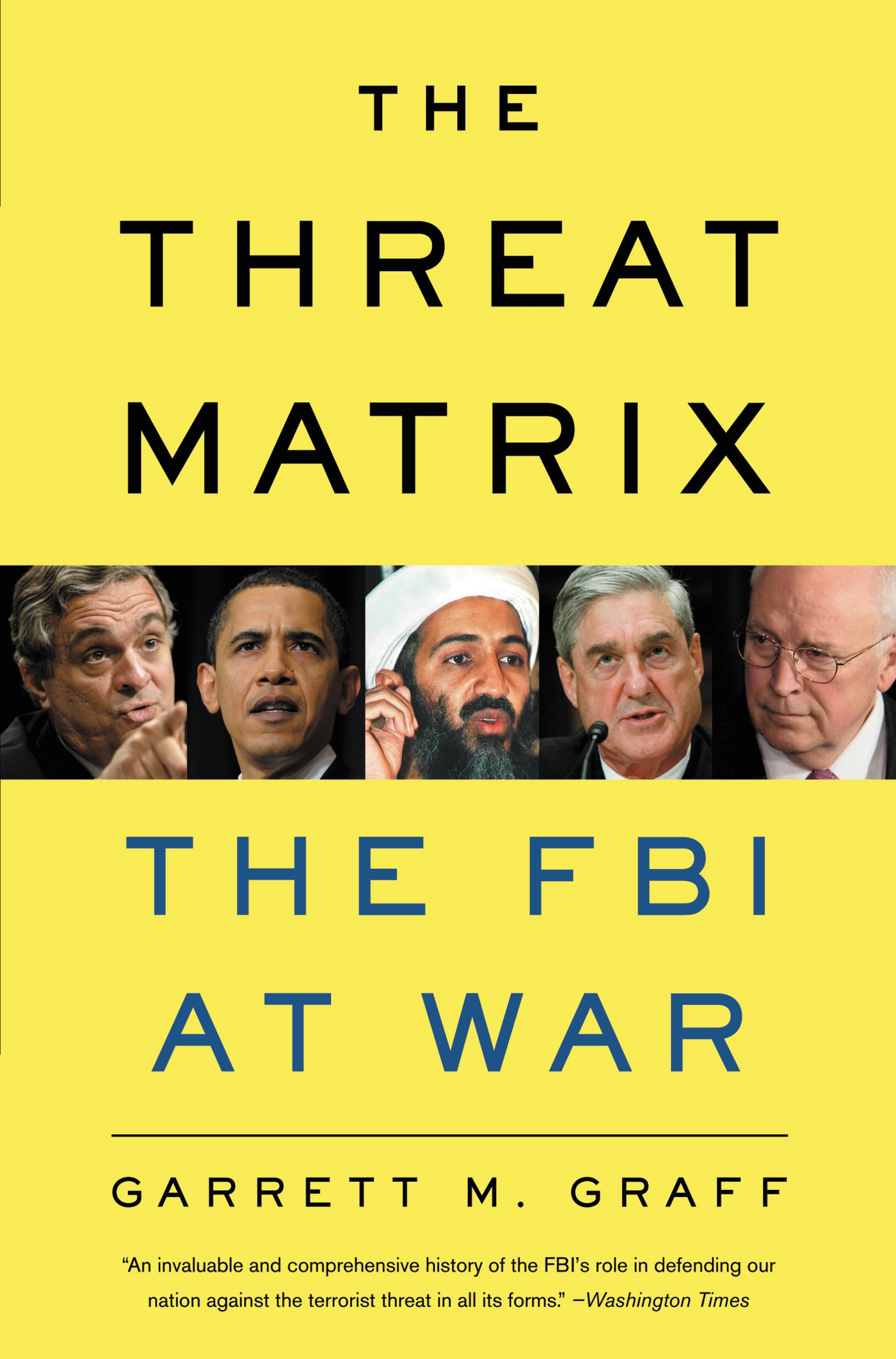 The Threat Matrix By: Garrett M. Graff