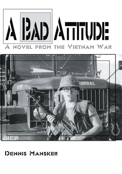 A Bad Attitude By: Dennis Mansker