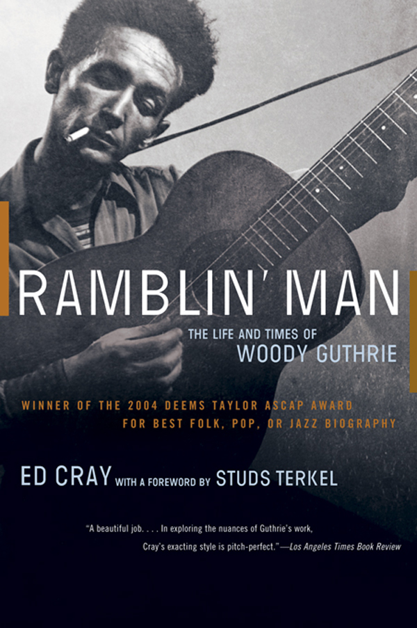 Ramblin' Man: The Life and Times of Woody Guthrie By: Ed Cray