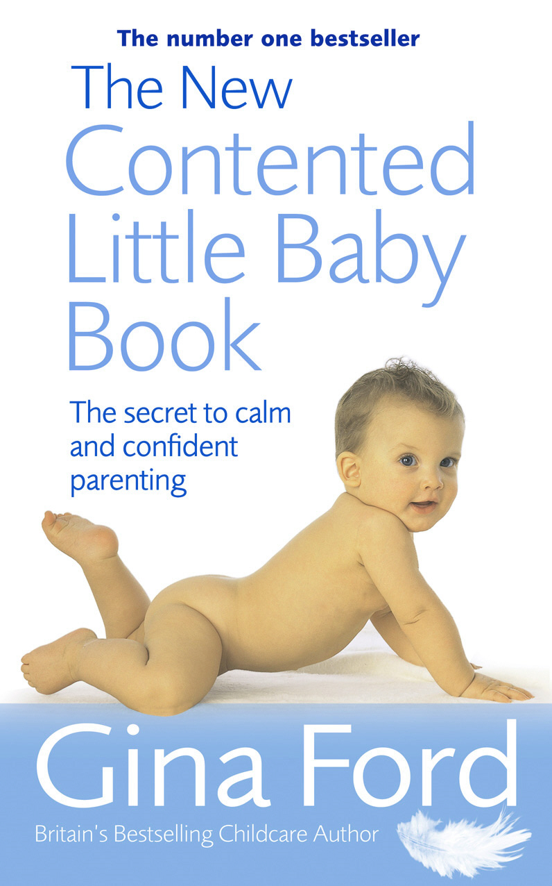 The New Contented Little Baby Book The Secret to Calm and Confident Parenting