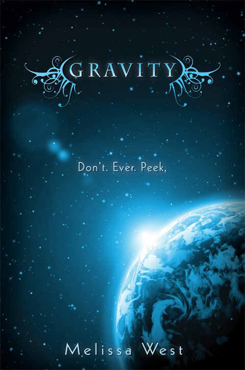 Gravity By: Melissa West