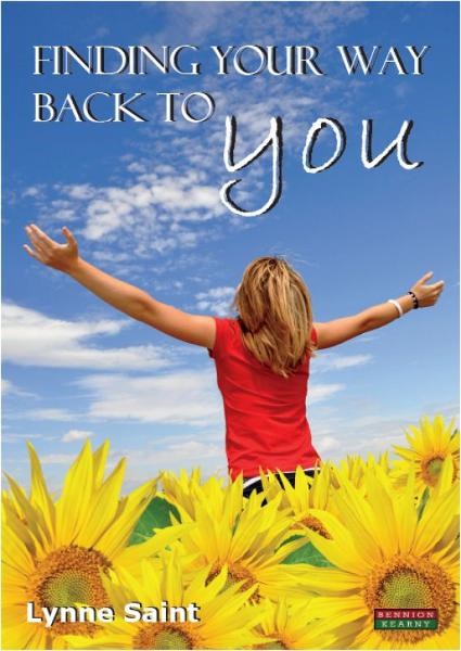 Finding Your Way Back to YOU: A self-help book for women who want to regain their Mojo and realise their dreams! By: LynneSaint