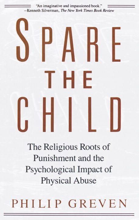 Spare the Child By: Philip J. Greven, Jr.