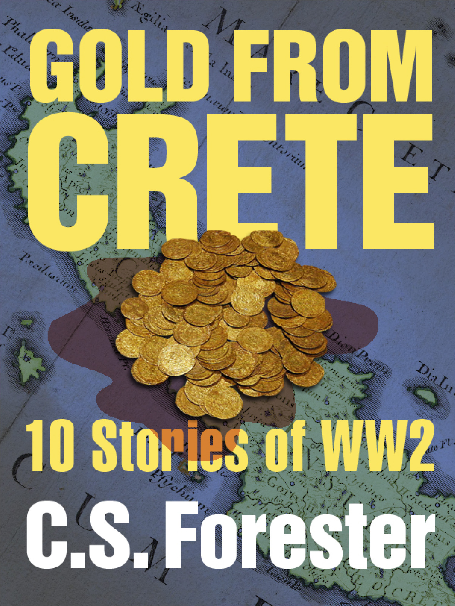 C. S. Forester - Gold From Crete