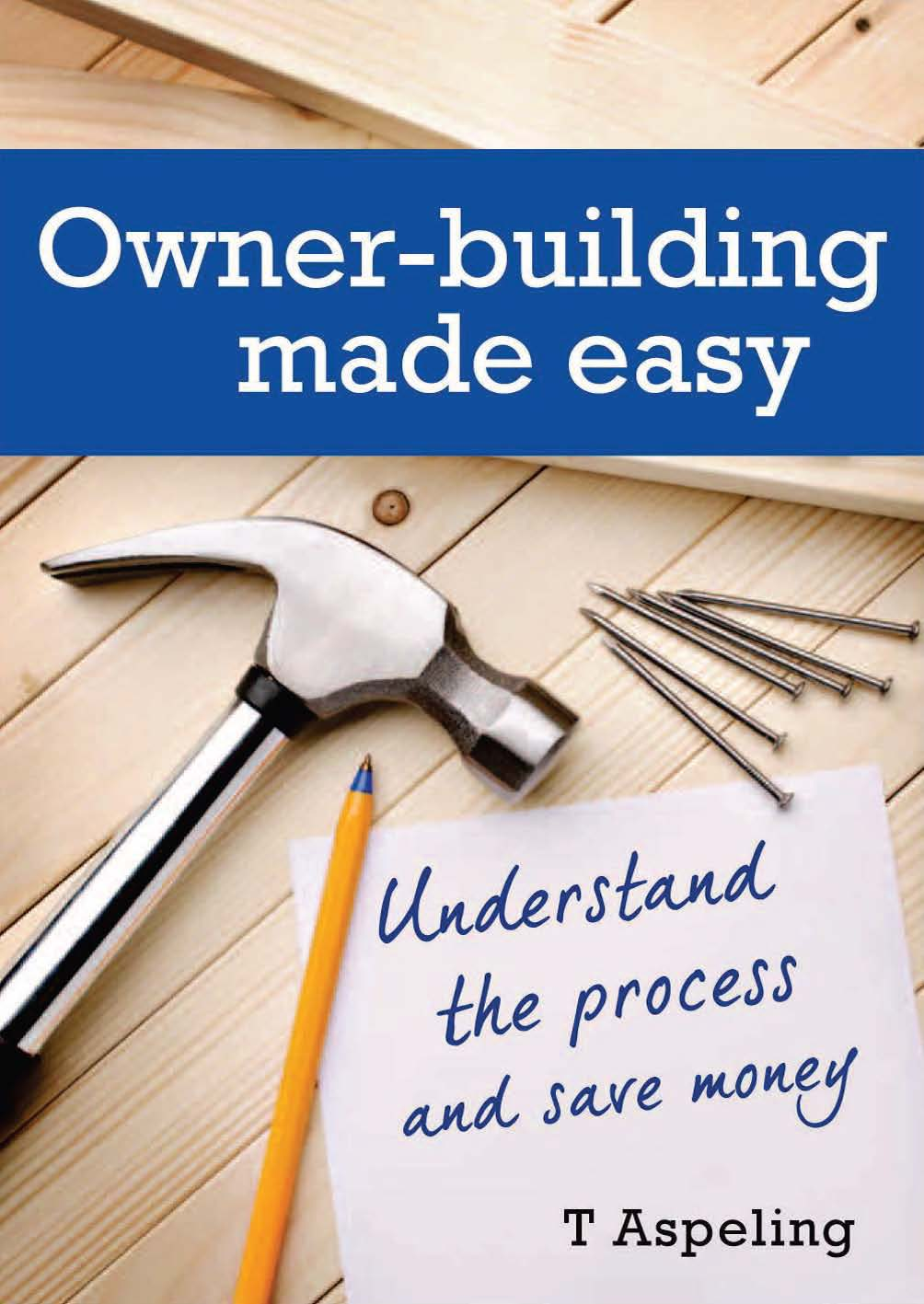 Owner Building Made Easy Understand the process and save money