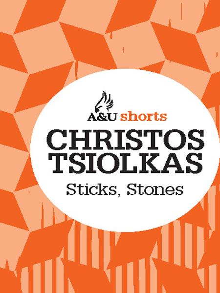 Sticks, Stones By: Christos Tsiolkas