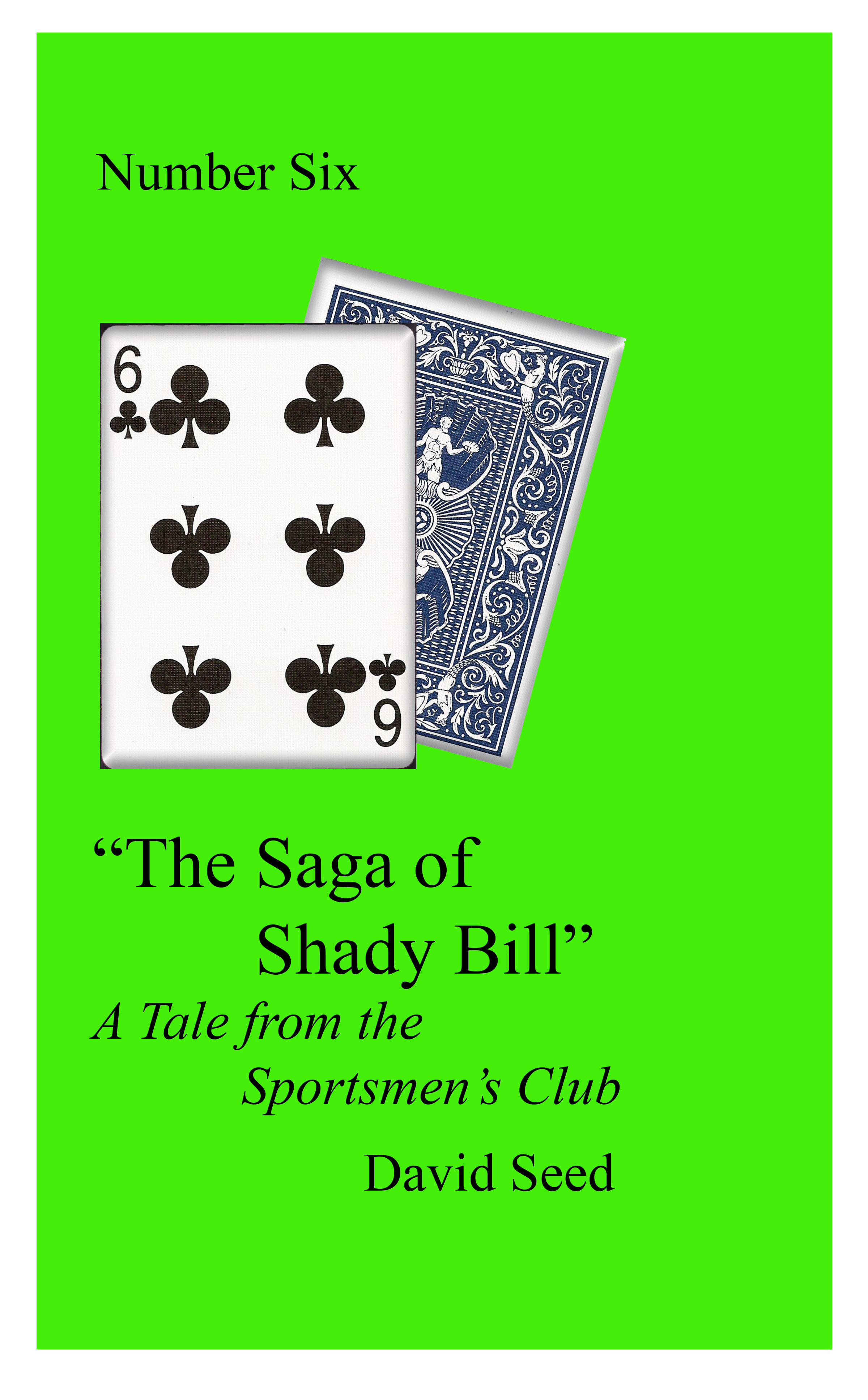 The Saga of Shady Bill: A Tale of the Sportsmen's Club