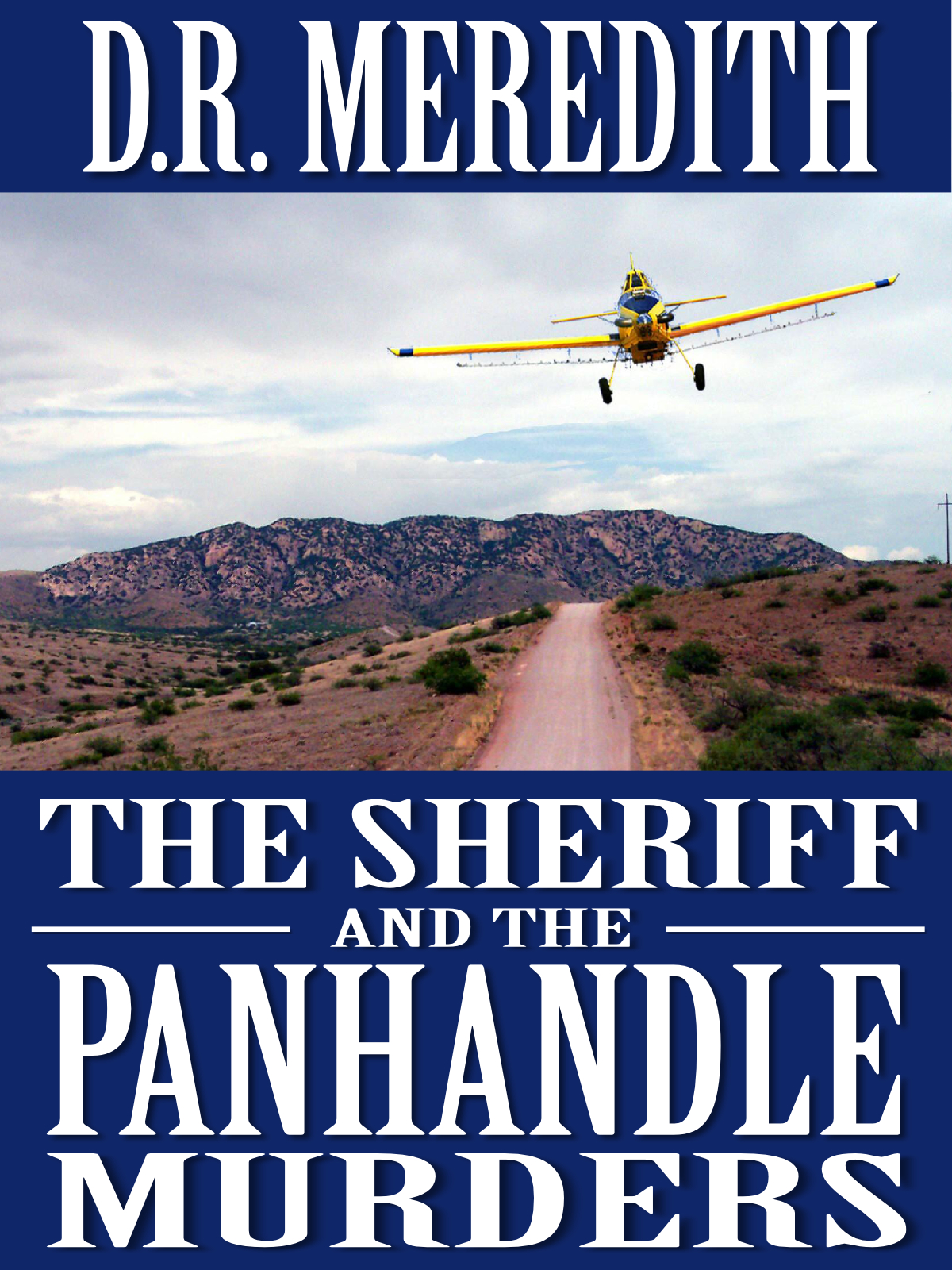 D.R. Meredith - The Sheriff and the Panhandle Murders
