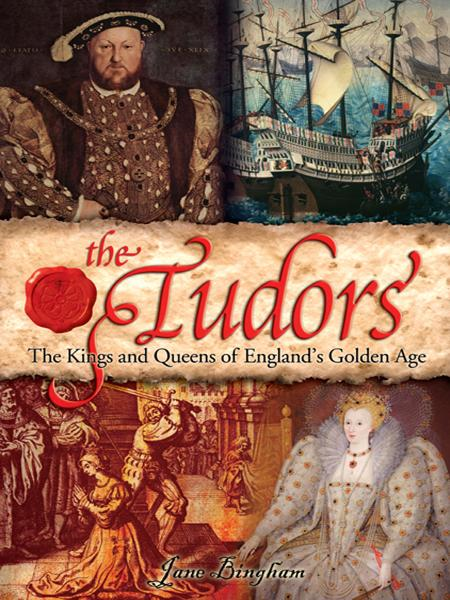 The Tudors By: Jane Bingham