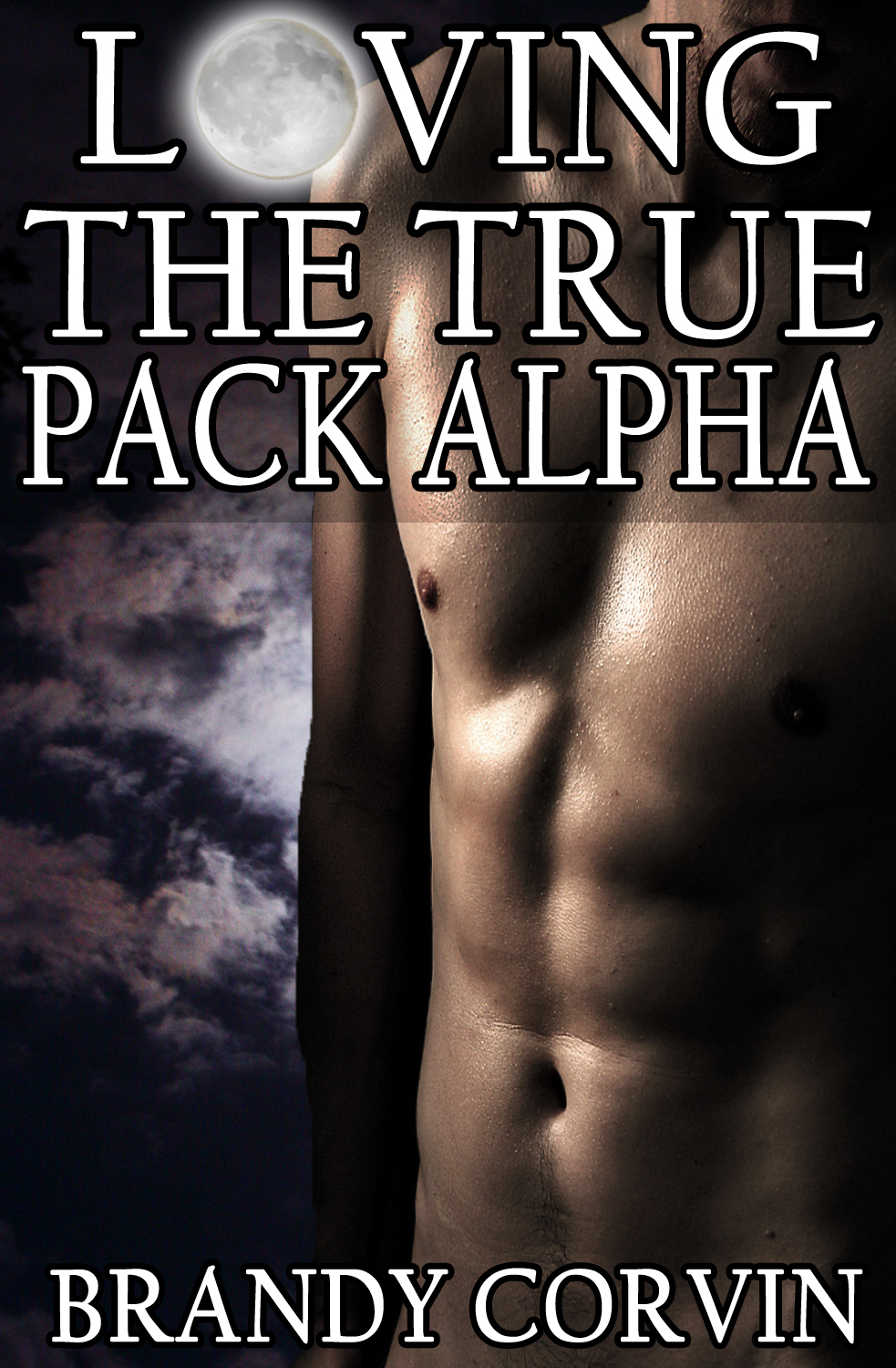 Brandy Corvin - Loving the True Pack Alpha