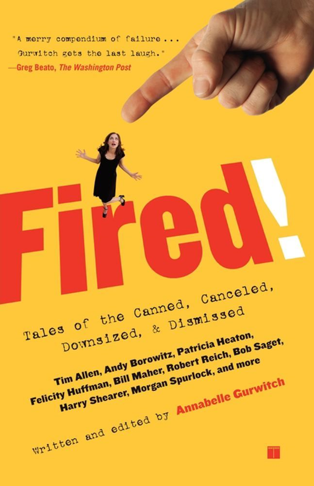 Fired! By: Bill Maher,Bob Saget,Felicity Huffman,Robert Reich